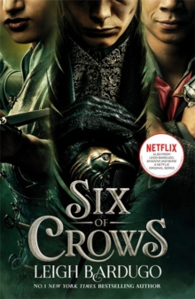 Six of Crows: TV tie-in edition : Book 1 by Leigh Bardugo