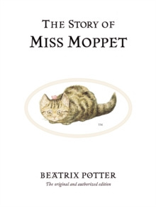 The Story of Miss Moppet : The original and authorized edition by Beatrix Potter