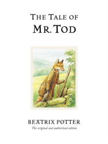 The Tale of Mr. Tod : The original and authorized edition by Beatrix Potter