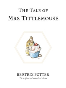The Tale of Mrs. Tittlemouse : The original and authorized edition by Beatrix Potter