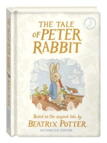 The Tale of Peter Rabbit: Gift Edition by Beatrix Potter
