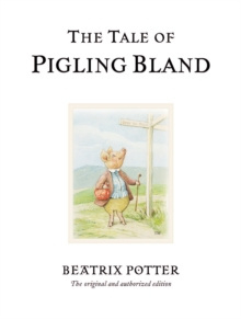 The Tale of Pigling Bland : The original and authorized edition by Beatrix Potter