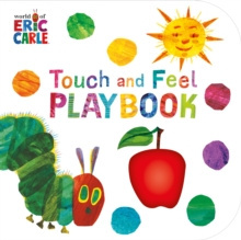 The Very Hungry Caterpillar: Touch and Feel Playbook : Eric Carle by Eric Carle