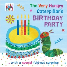 The Very Hungry Caterpillar's Birthday Party by Eric Carle