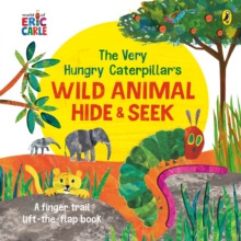 The Very Hungry Caterpillar's Wild Animal Hide-and-Seek by Eric Carle