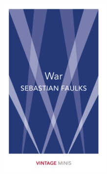 War : Vintage Minis by Sebastian Faulks