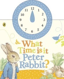 What Time Is It, Peter Rabbit? : A Clock Book by Beatrix Potter