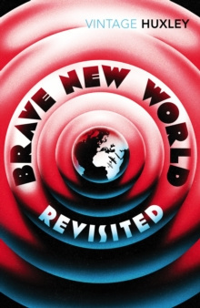 Brave New World Revisited by Aldous Huxley, David Bradshaw