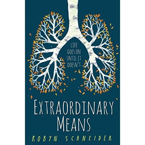 Extraordinary Means by Robyn Schneider