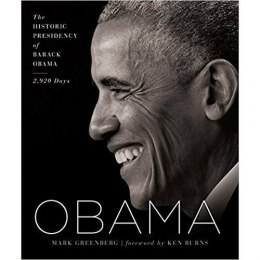 Obama : The Historic Presidency of Barack Obama - 2,920 Days by Mark Greenberg