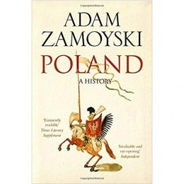 Poland : A History by Adam Zamoyski