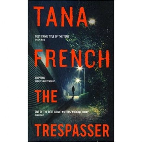 The Trespasser : Dublin Murder Squad. The gripping Richard & Judy Book Club 2017 thriller by Tana French