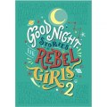 Good Night Stories for Rebel Girls 2 : 2 by Elena Favilli, Francesca Cavallo