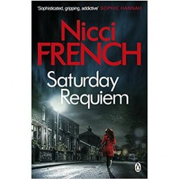 Saturday Requiem: A Frieda Klein Novel by Nicci French
