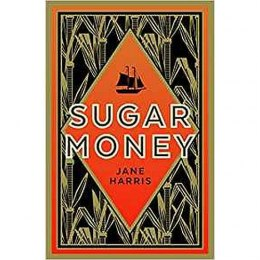 Sugar Money by Jane Harris