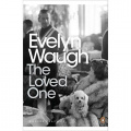 The Loved One: An Anglo-American Tragedy by Evelyn Waugh