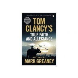 Tom Clancy's True Faith and Allegiance by Mark Greaney