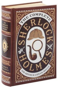 Complete Sherlock Holmes (Barnes & Noble Omnibus Leatherbound Classics) by Sir Arthur Conan Doyle