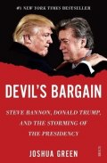 Devil's Bargain : Steve Bannon, Donald Trump, and the storming of the presidency by Joshua Green