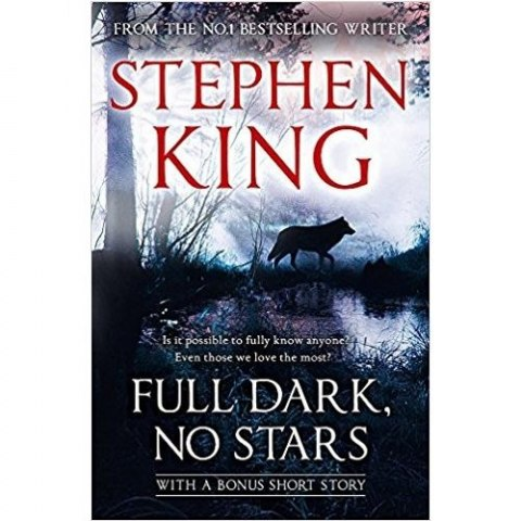Full Dark, No Stars : featuring 1922, now a Netflix film by Stephen King