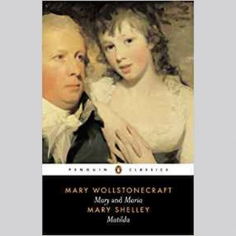 Mary and Maria, Matilda by Mary Shelley