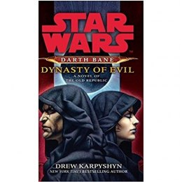 Star Wars: Darth Bane - Dynasty of Evil by Drew Karpyshyn