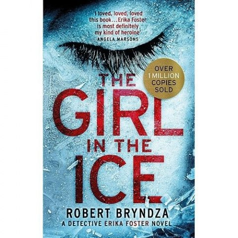 The Girl in the Ice : A gripping serial killer thriller by Robert Bryndza