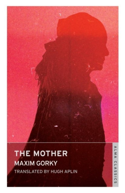 The Mother by Maxim Gorky