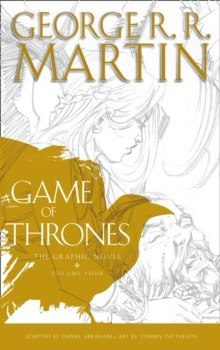 A Game of Thrones: Graphic Novel, Volume Four by George R.R. Martin
