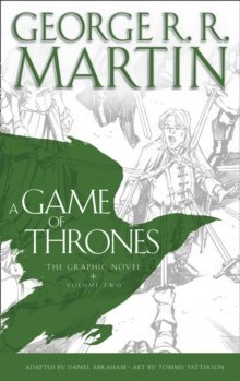 A Game of Thrones: Graphic Novel, Volume Two by George R.R. Martin