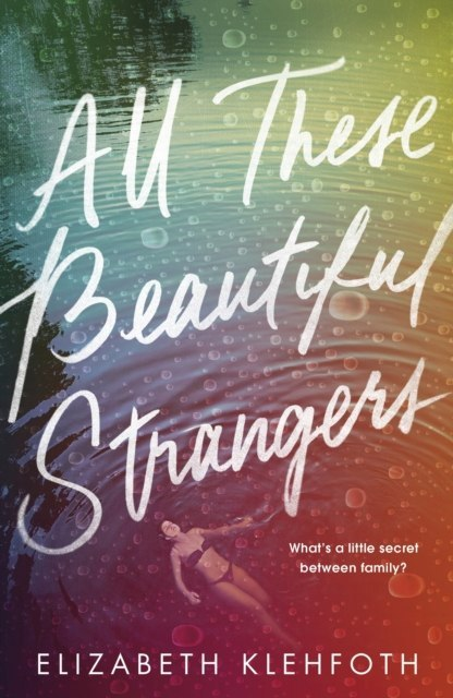 All These Beautiful Strangers by Elizabeth Klehfoth