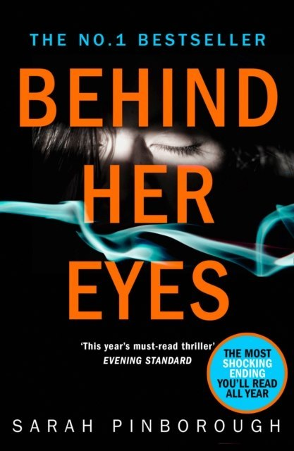 Behind Her Eyes : The Sunday Times #1 Best Selling Psychological Thriller by Sarah Pinborough