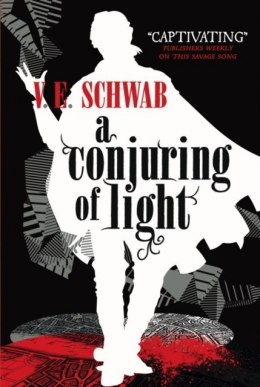 Conjuring of Light : 3 by V.E. Schwab