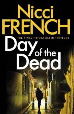Day of the Dead : A Frieda Klein Novel (8) by Nicci French