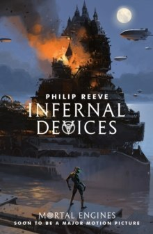 Infernal Devices : 3 by Philip Reeve