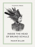 Inside the Head of Bruno Schulz by Maxim Biller, Bruno Schulz