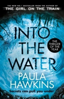 Into the Water : The Sunday Times Bestseller by Paula Hawkins