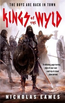 Kings of the Wyld : The Band, Book One by Nicholas Eames