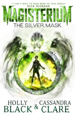 Magisterium: The Silver Mask by Cassandra Clare, Holly Black