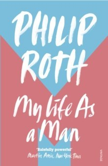 My Life as a Man by Philip Roth