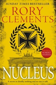 Nucleus : the gripping spy thriller for fans of ROBERT HARRIS by Rory Clements