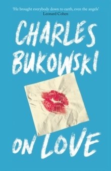 On Love by Charles Bukowski