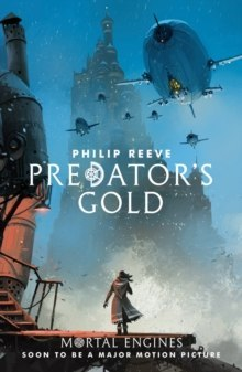 Predator's Gold : 2 by Philip Reeve