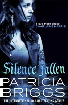 Silence Fallen : Mercy Thompson Book 10 by Patricia Briggs