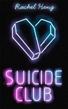 Suicide Club : If you could live forever . . . would you? by Rachel Heng