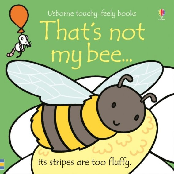 That's not my bee... by Fiona Watt