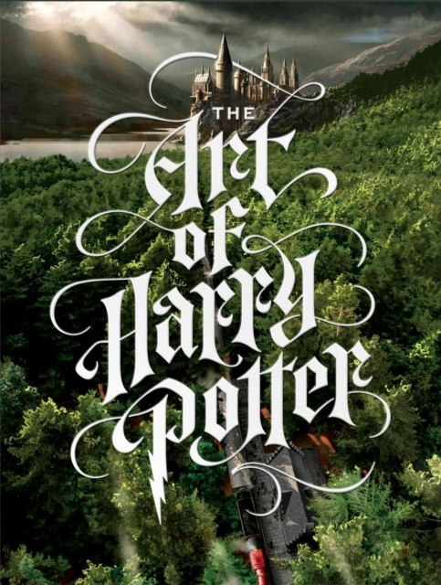 The Art of Harry Potter : The definitive art collection of the magical film franchise