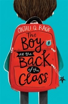 The Boy At the Back of the Class by Onjali Q. Rauf