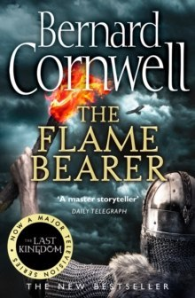 The Flame Bearer : 10 by Bernard Cornwell