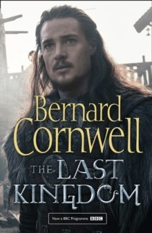 The Last Kingdom : 1 by Bernard Cornwell